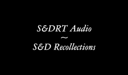 Audio files - S&D recollections