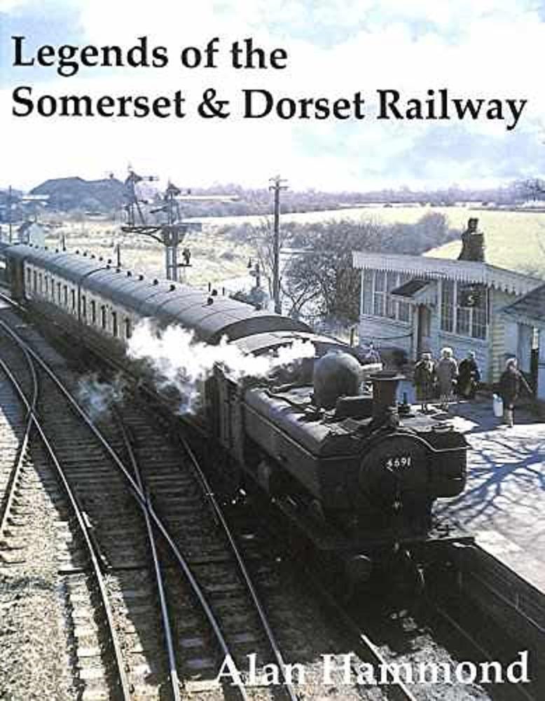 Legends of the Somerset & Dorset Railway